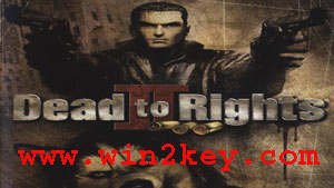 Dead to Rights 2 Crack & [Highly-Compressed] Pc Game Is Free