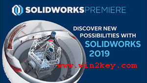 Solidworks 2019 Crack Plus Serial Key {Latest Version} Download